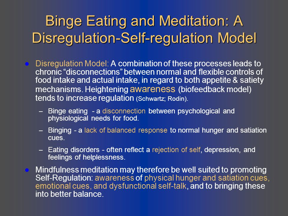 Binge Eating and Meditation: A Disregulation-Self-regulation Model
