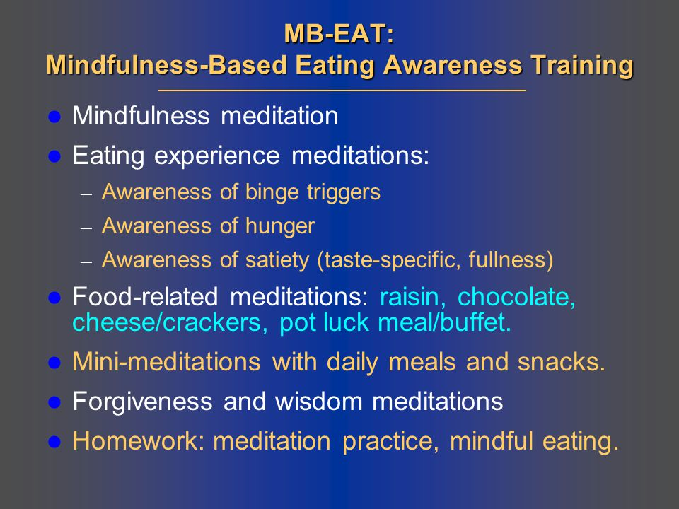 MB-EAT: Mindfulness-Based Eating Awareness Training