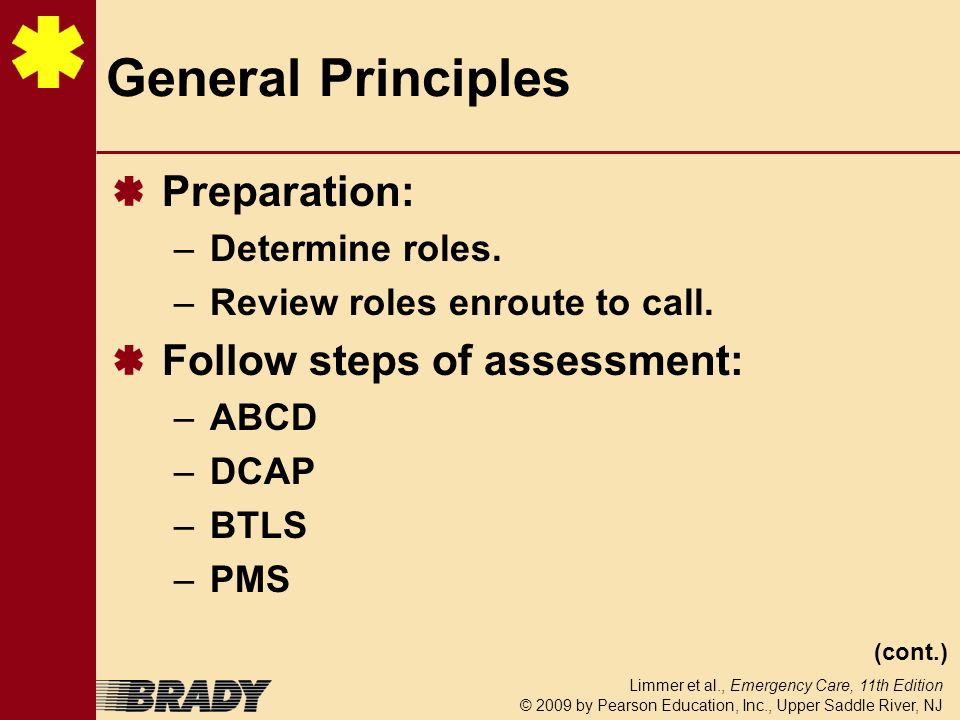General Principles Preparation: Follow steps of assessment: