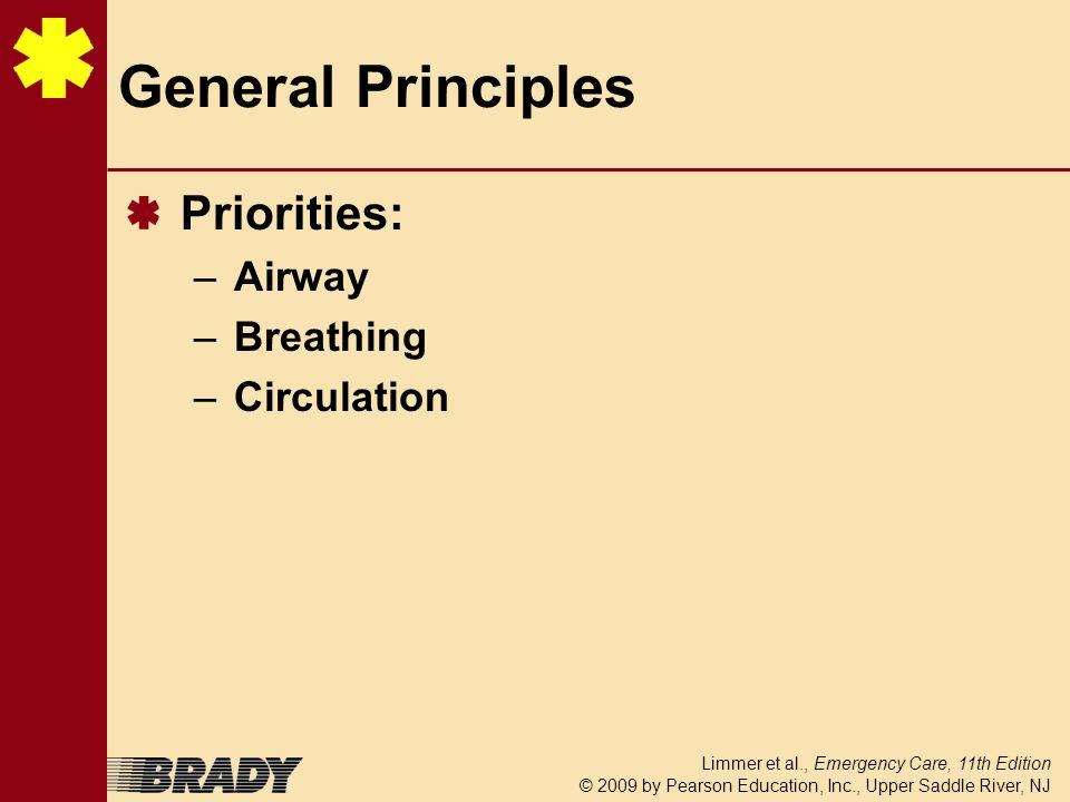 General Principles Priorities: Airway Breathing Circulation