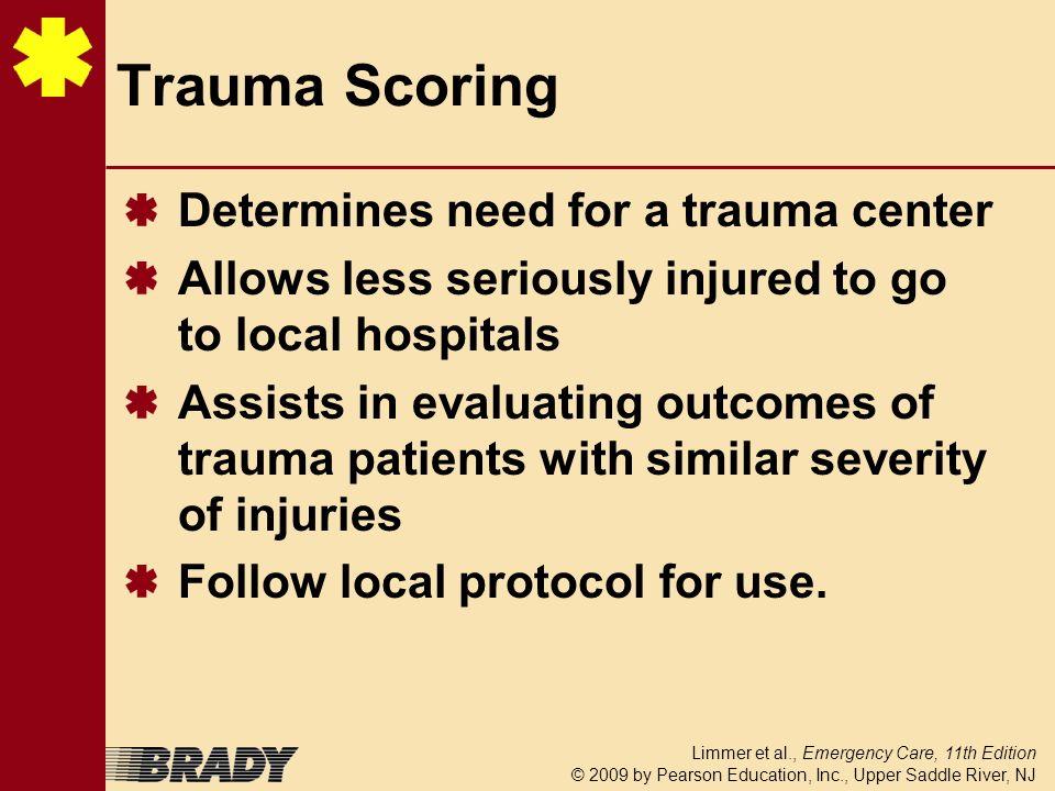 Trauma Scoring Determines need for a trauma center