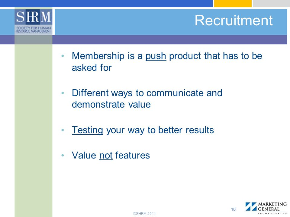 Recruitment Membership is a push product that has to be asked for