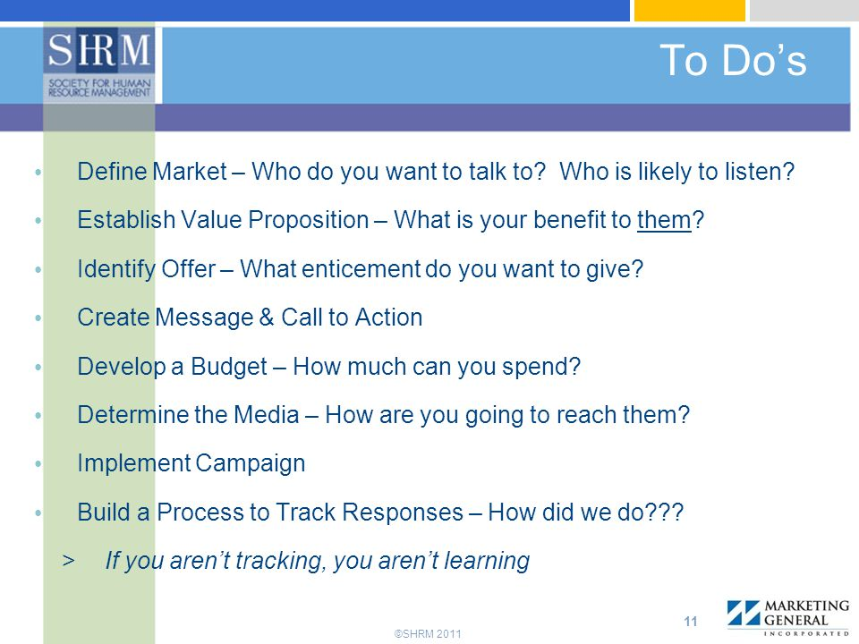To Do's Define Market – Who do you want to talk to Who is likely to listen Establish Value Proposition – What is your benefit to them