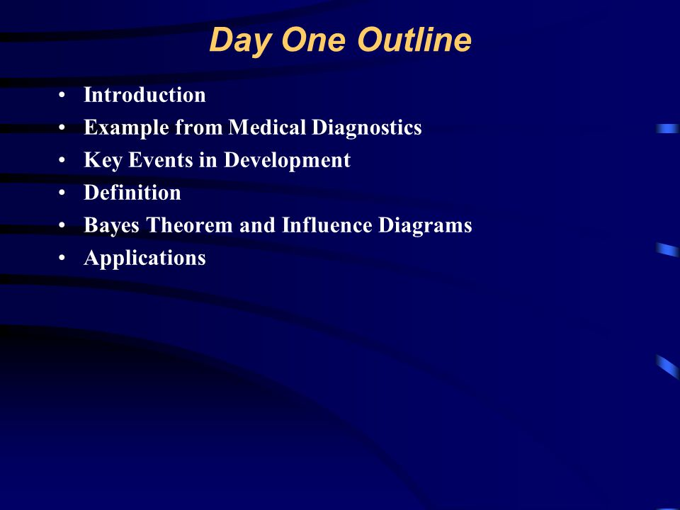 Day One Outline Introduction Example from Medical Diagnostics