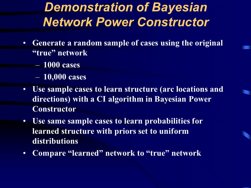 Demonstration of Bayesian Network Power Constructor