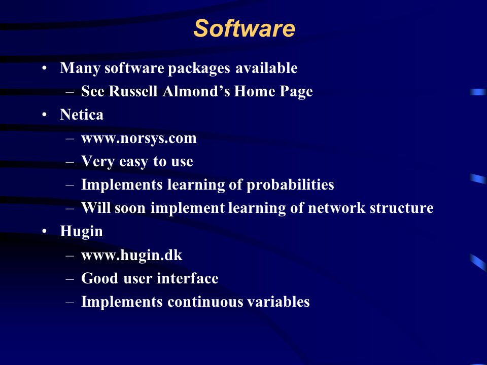 Software Many software packages available