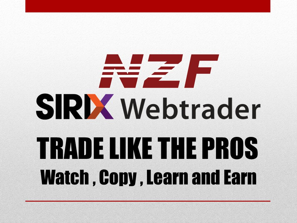 TRADE LIKE THE PROS Watch , Copy , Learn and Earn