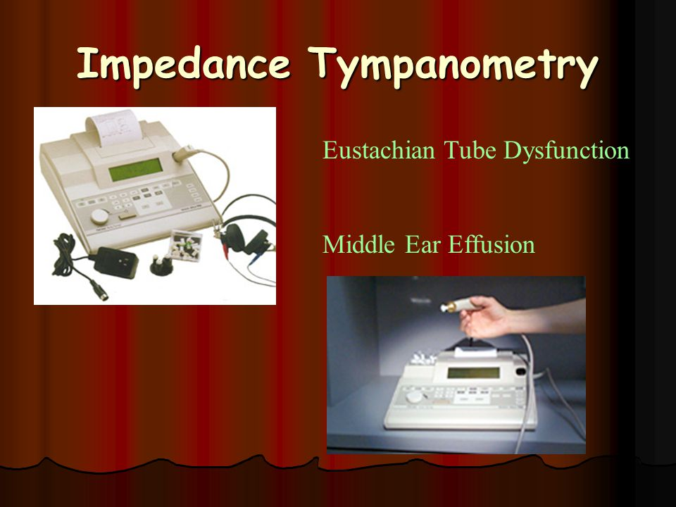 Impedance Tympanometry