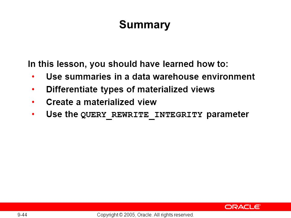 Oracle Database 10g: Implement and Administer a Data Warehouse 9-44