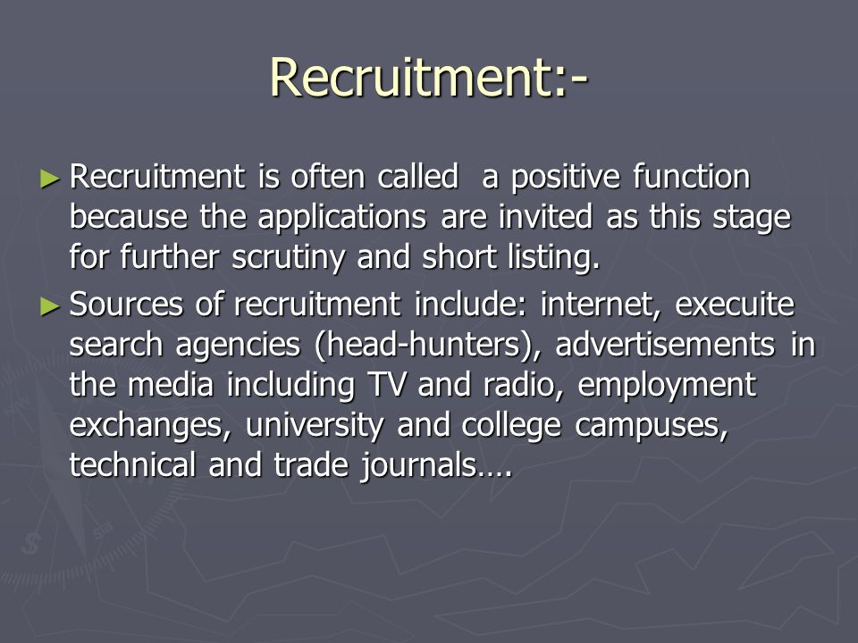 Recruitment:-