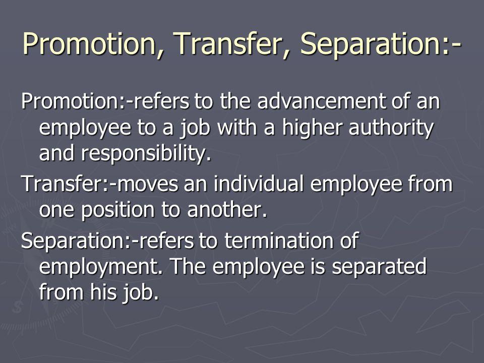 Promotion, Transfer, Separation:-