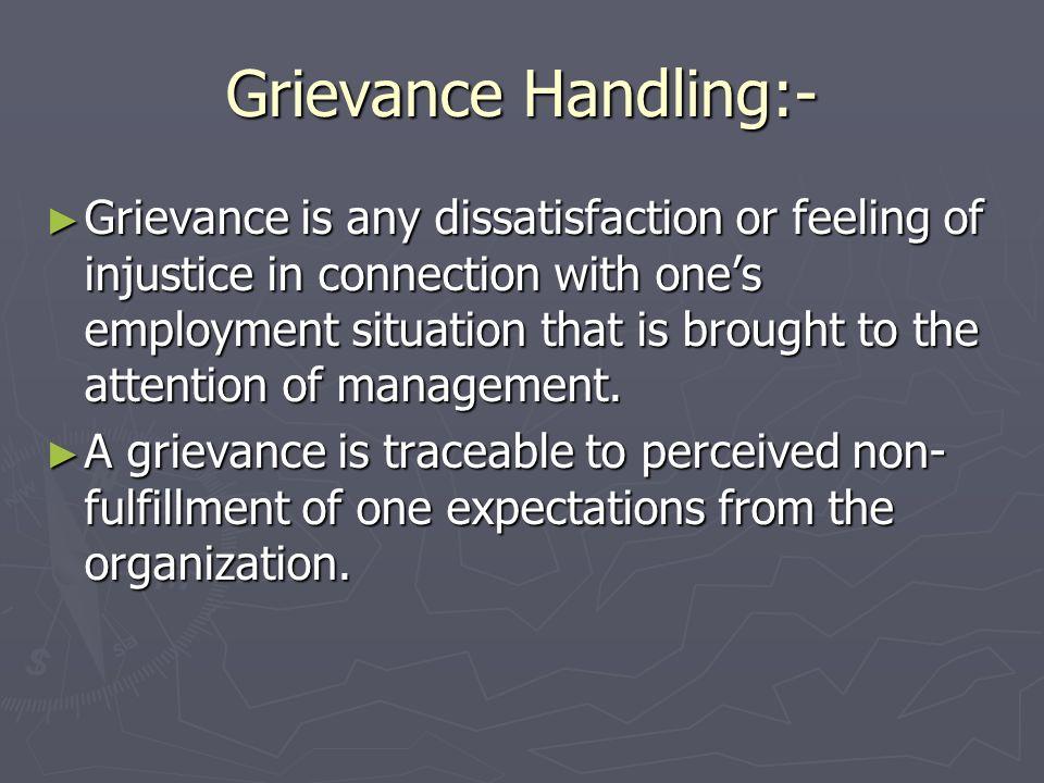 Grievance Handling:-