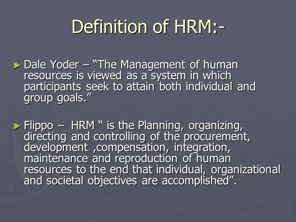 Definition of HRM:-