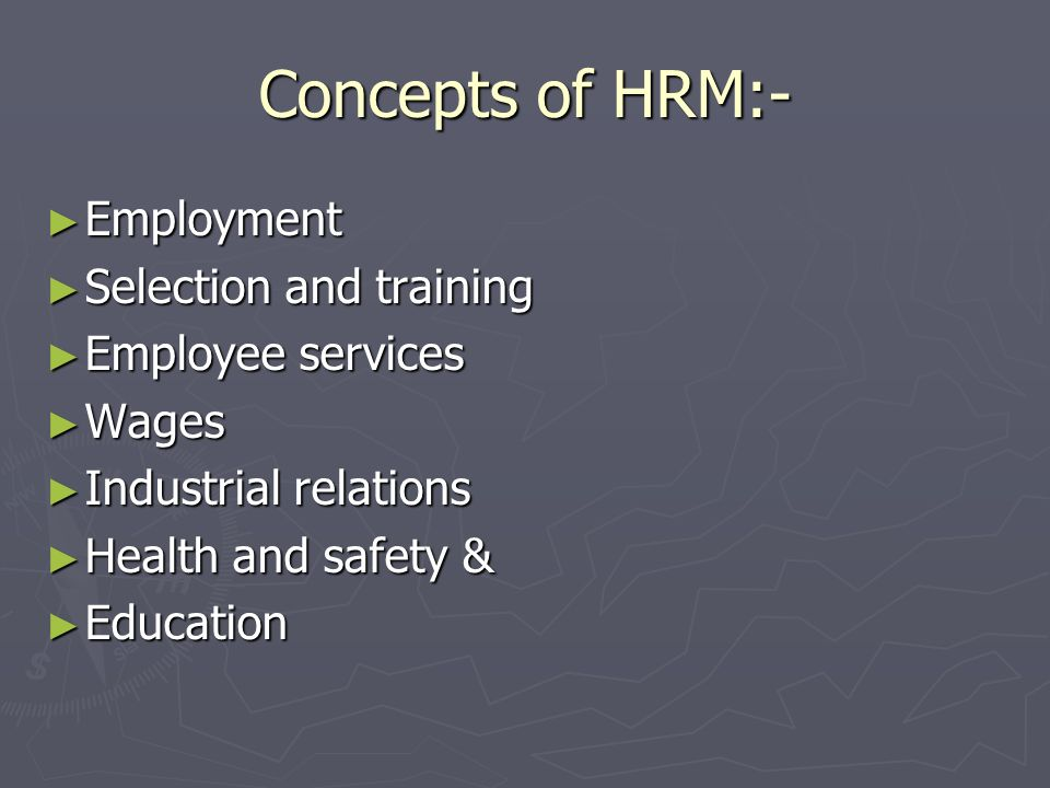 Concepts of HRM:- Employment Selection and training Employee services