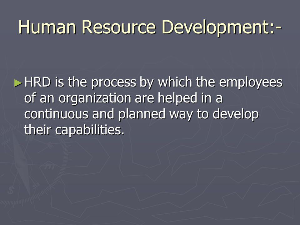 Human Resource Development:-