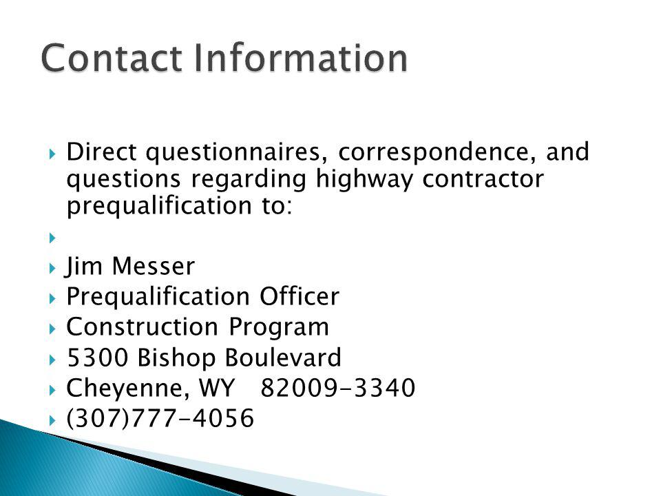 Contact Information Direct questionnaires, correspondence, and questions regarding highway contractor prequalification to: