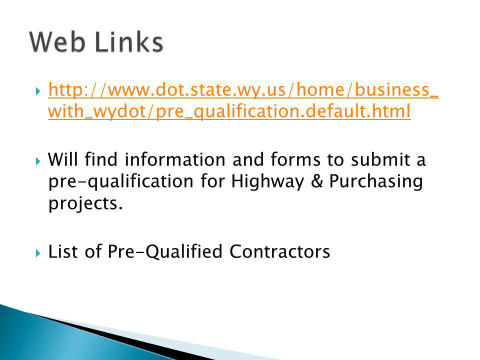 Web Links http://www.dot.state.wy.us/home/business_ with_wydot/pre_qualification.default.html.