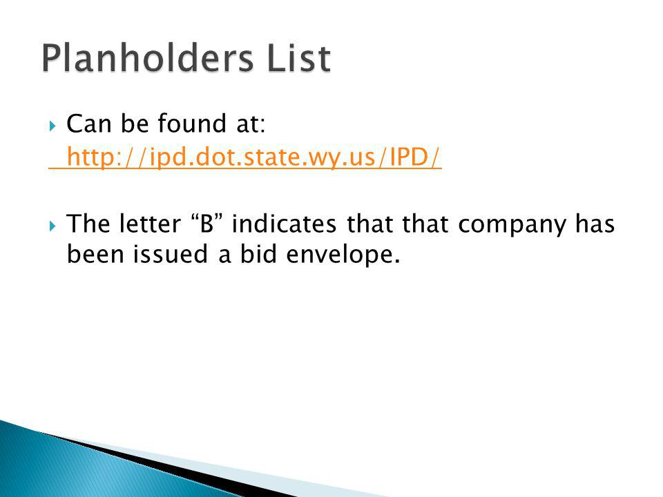 Planholders List Can be found at: http://ipd.dot.state.wy.us/IPD/