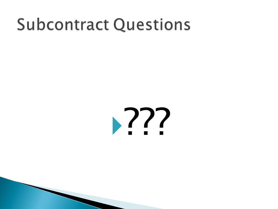 Subcontract Questions