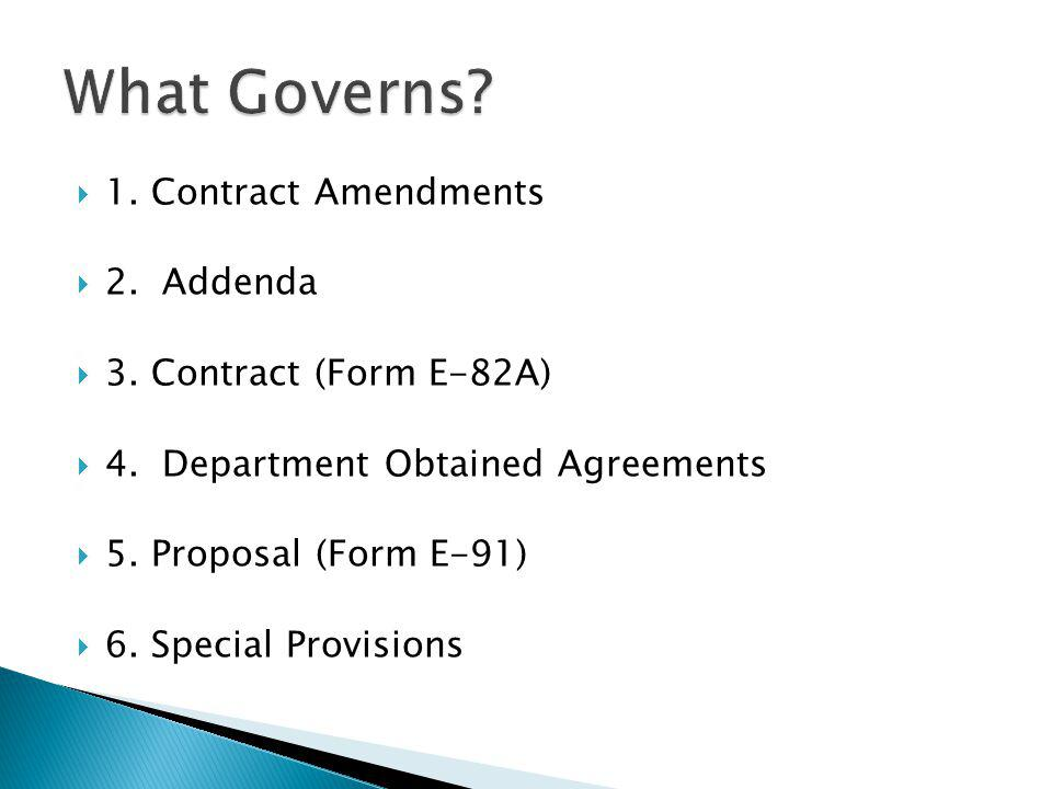 What Governs 1. Contract Amendments 2. Addenda