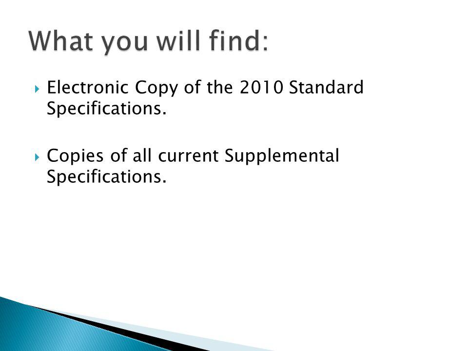 What you will find: Electronic Copy of the 2010 Standard Specifications.