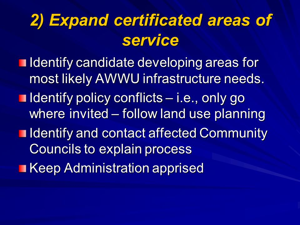 2) Expand certificated areas of service