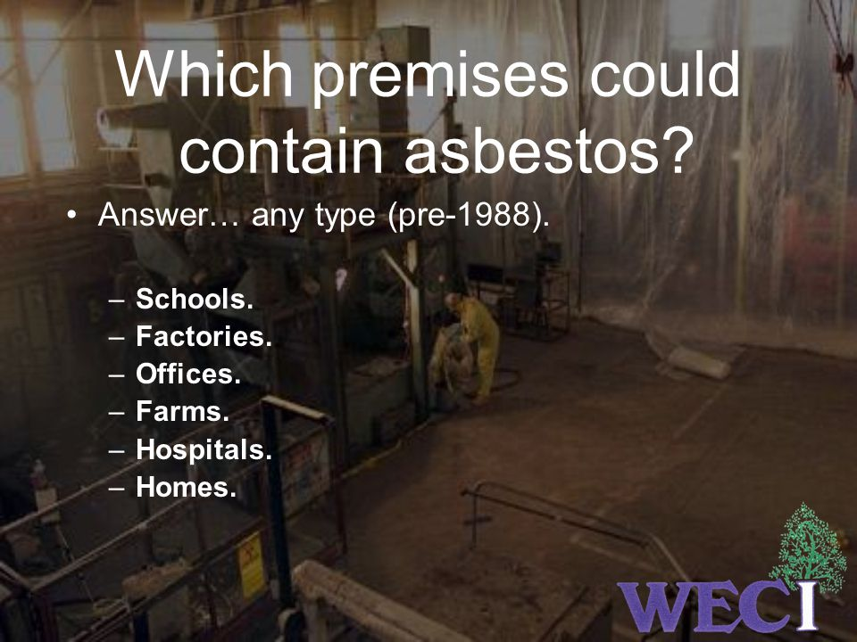 Which premises could contain asbestos
