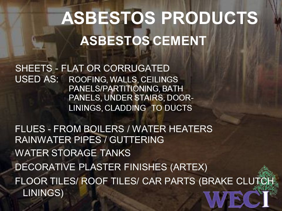 ASBESTOS PRODUCTS ASBESTOS CEMENT SHEETS - FLAT OR CORRUGATED