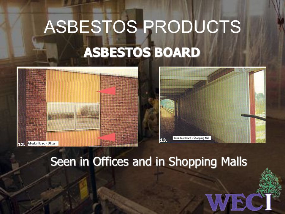 ASBESTOS PRODUCTS ASBESTOS BOARD Seen in Offices and in Shopping Malls