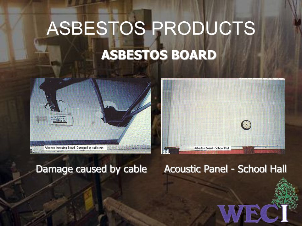ASBESTOS PRODUCTS ASBESTOS BOARD Damage caused by cable
