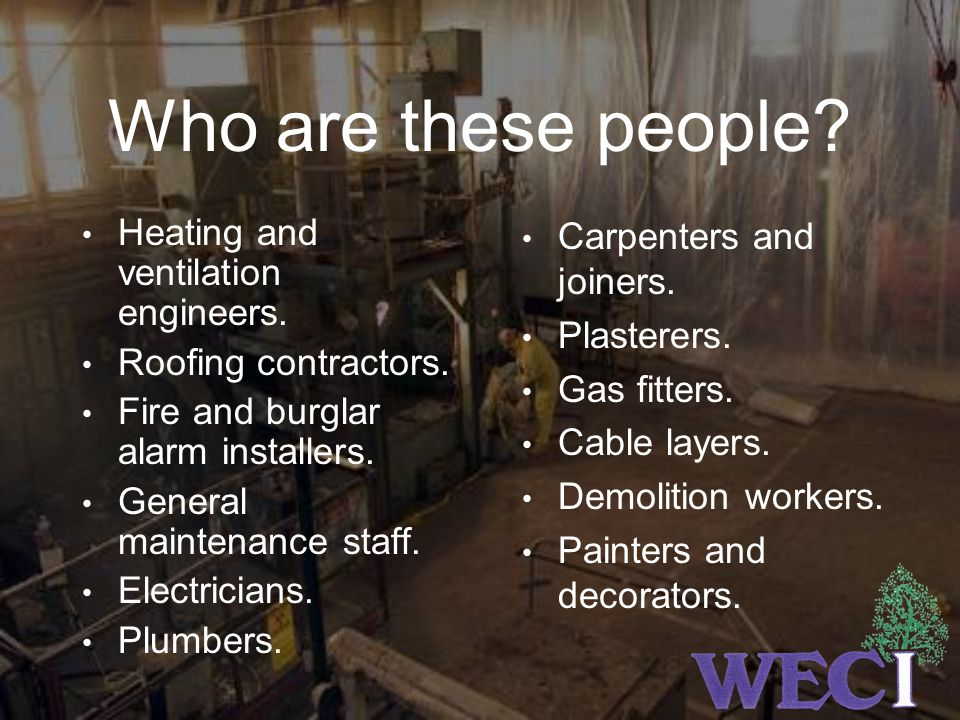 Who are these people Heating and ventilation engineers.