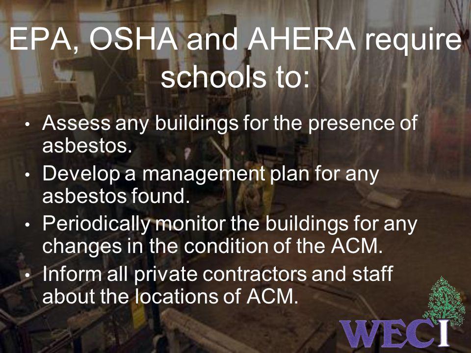 EPA, OSHA and AHERA require schools to: