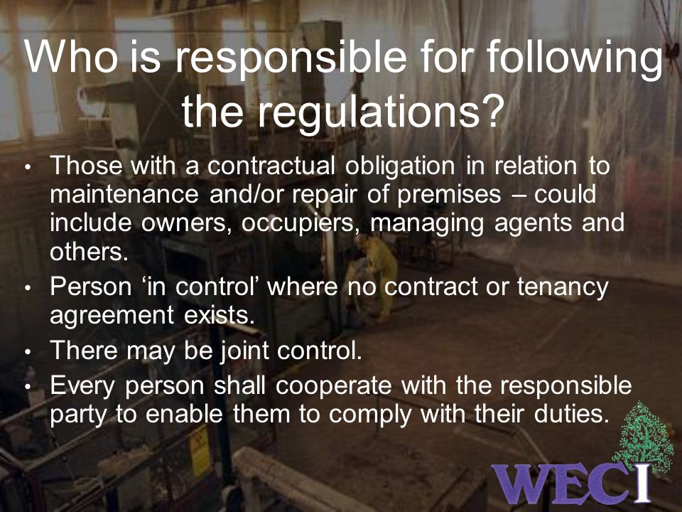 Who is responsible for following the regulations