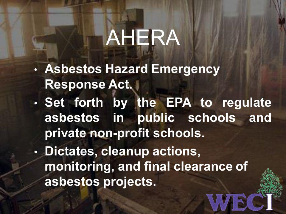 AHERA Asbestos Hazard Emergency Response Act.