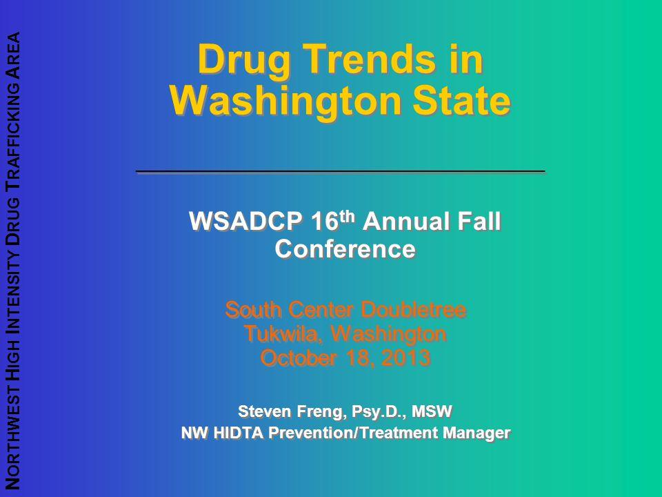 Drug Trends in Washington State __________________________________________________
