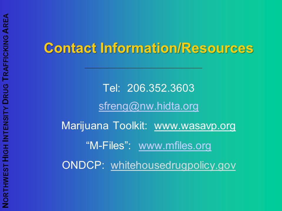 Contact Information/Resources Tel: 206.352.3603. sfreng@nw.hidta.org. Marijuana Toolkit: www.wasavp.org.