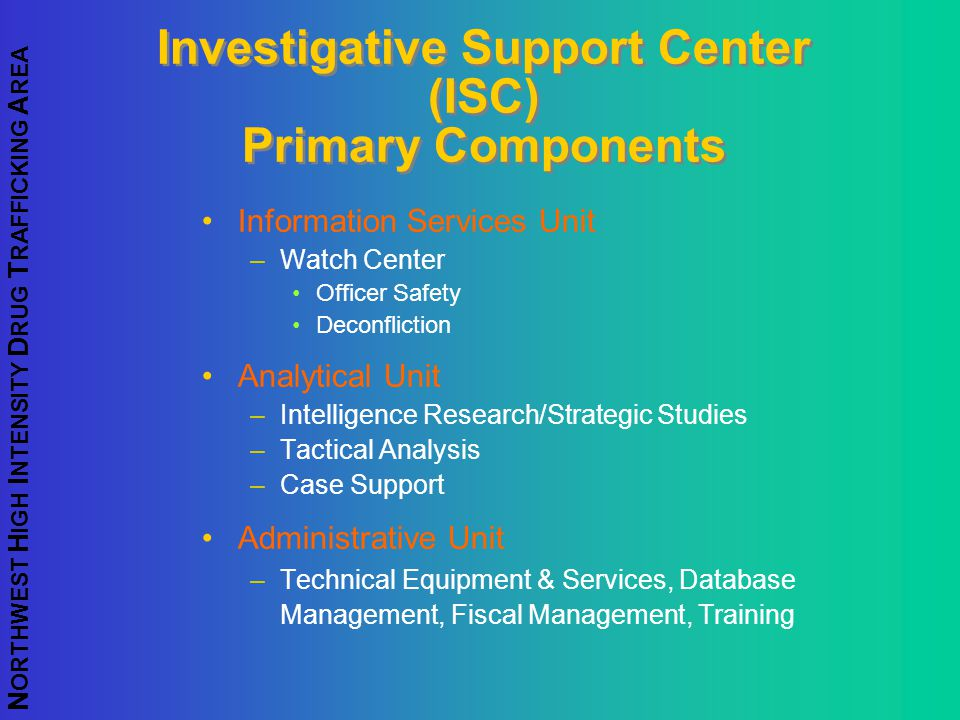 Investigative Support Center (ISC) Primary Components
