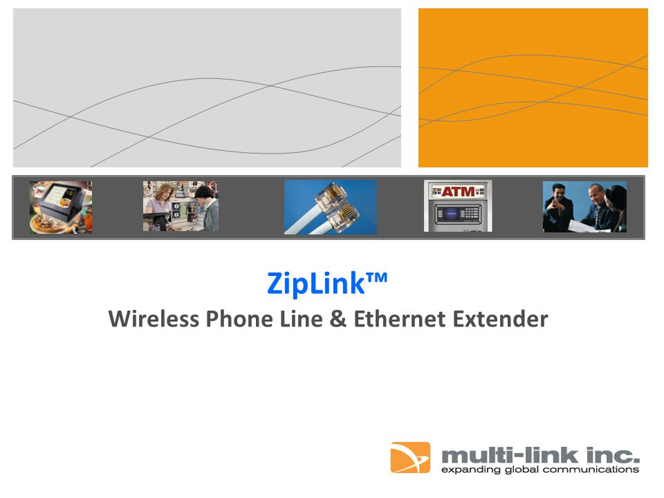 ZipLink™ Wireless Phone Line & Ethernet Extender