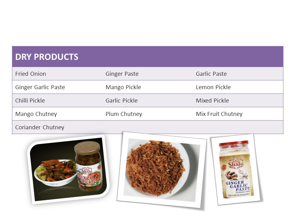 DRY PRODUCTS Fried Onion Ginger Paste Garlic Paste Ginger Garlic Paste