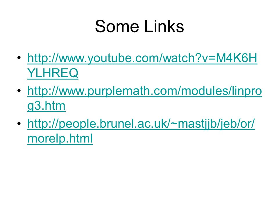Some Links http://www.youtube.com/watch v=M4K6HYLHREQ