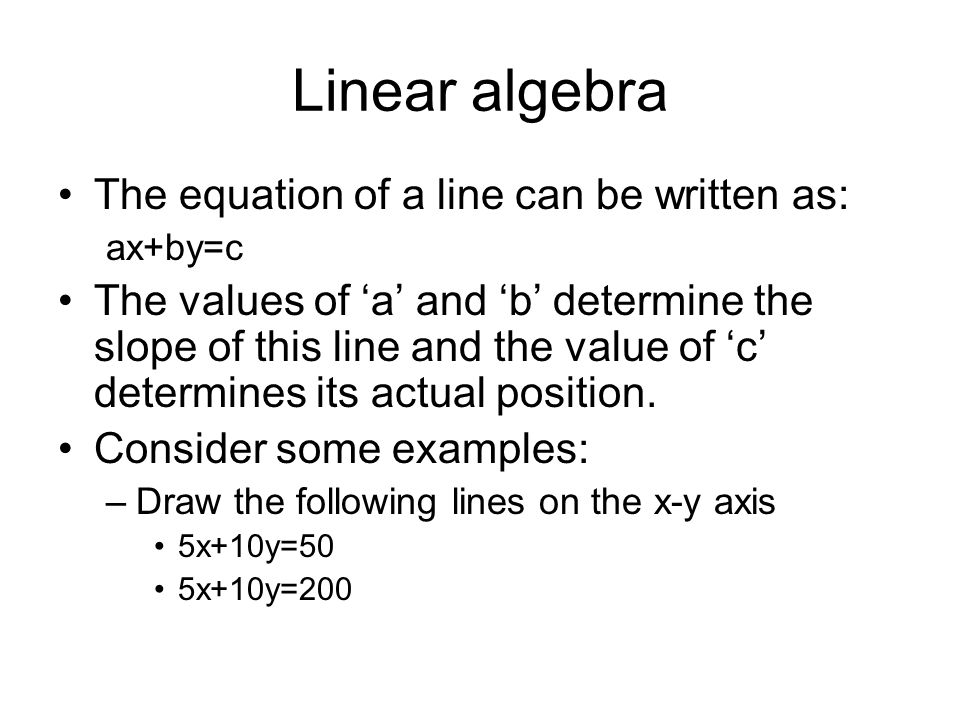 Linear algebra The equation of a line can be written as: