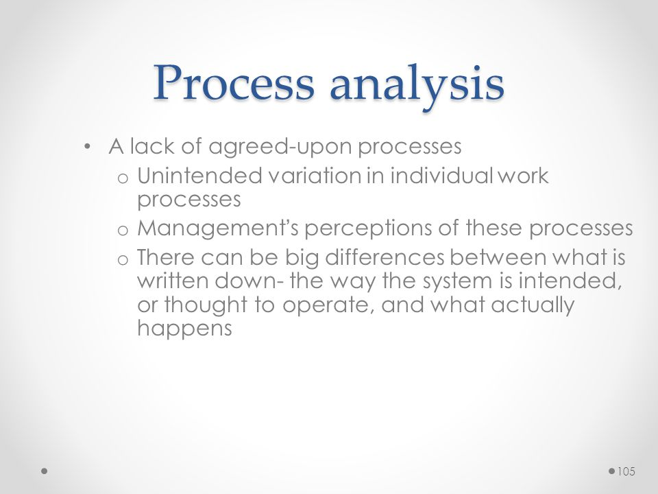 Process analysis A lack of agreed-upon processes