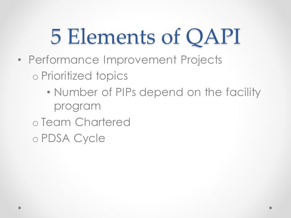 5 Elements of QAPI Performance Improvement Projects Prioritized topics