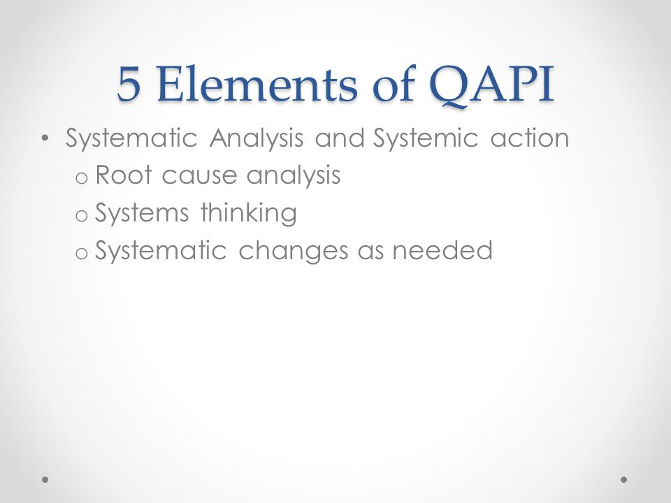 5 Elements of QAPI Systematic Analysis and Systemic action