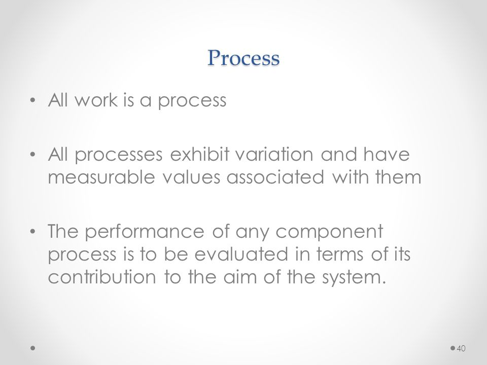 Process All work is a process
