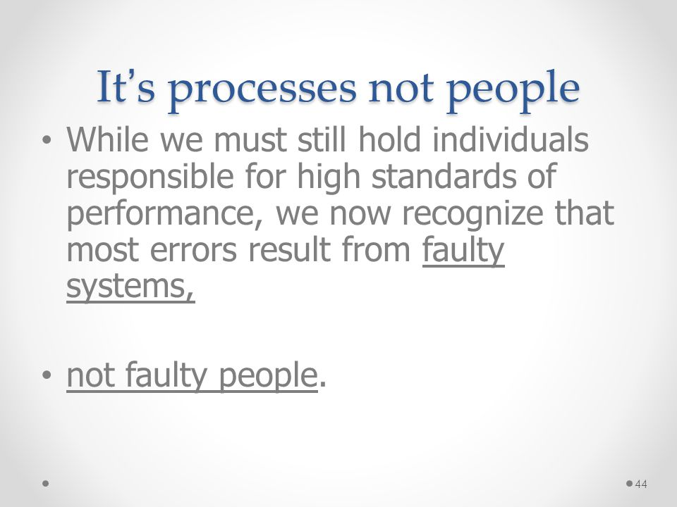 It's processes not people