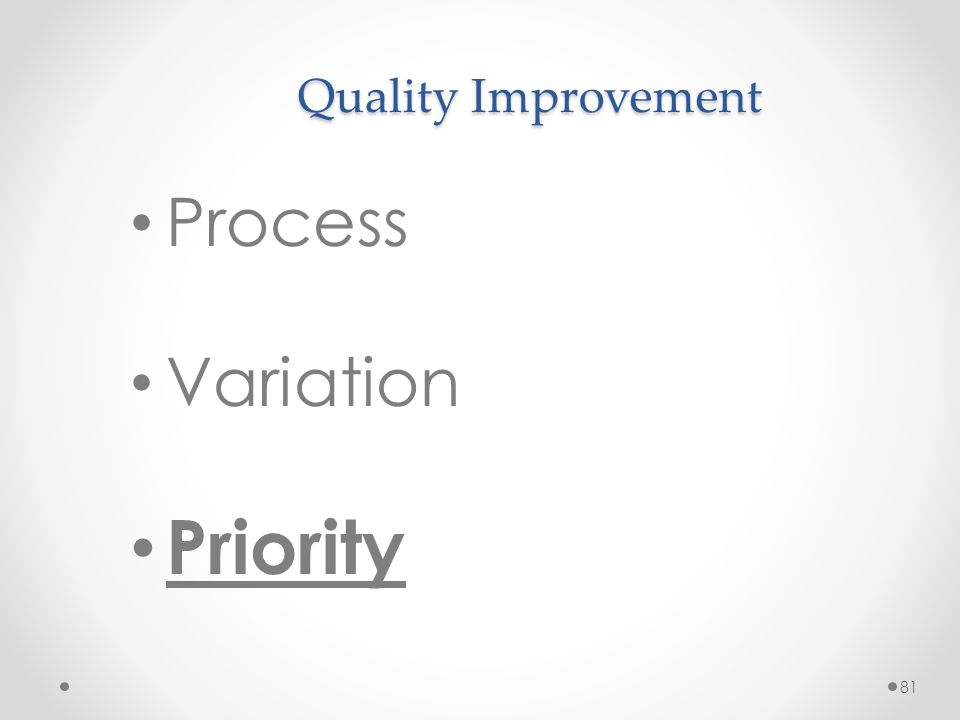 Priority Process Variation Quality Improvement