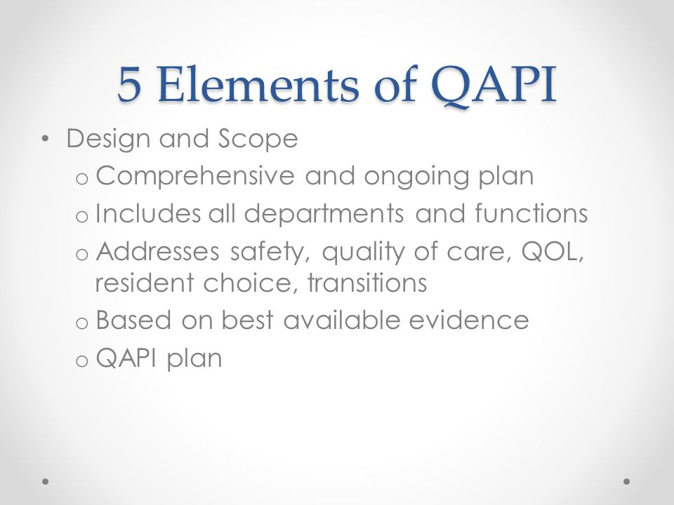 5 Elements of QAPI Design and Scope Comprehensive and ongoing plan