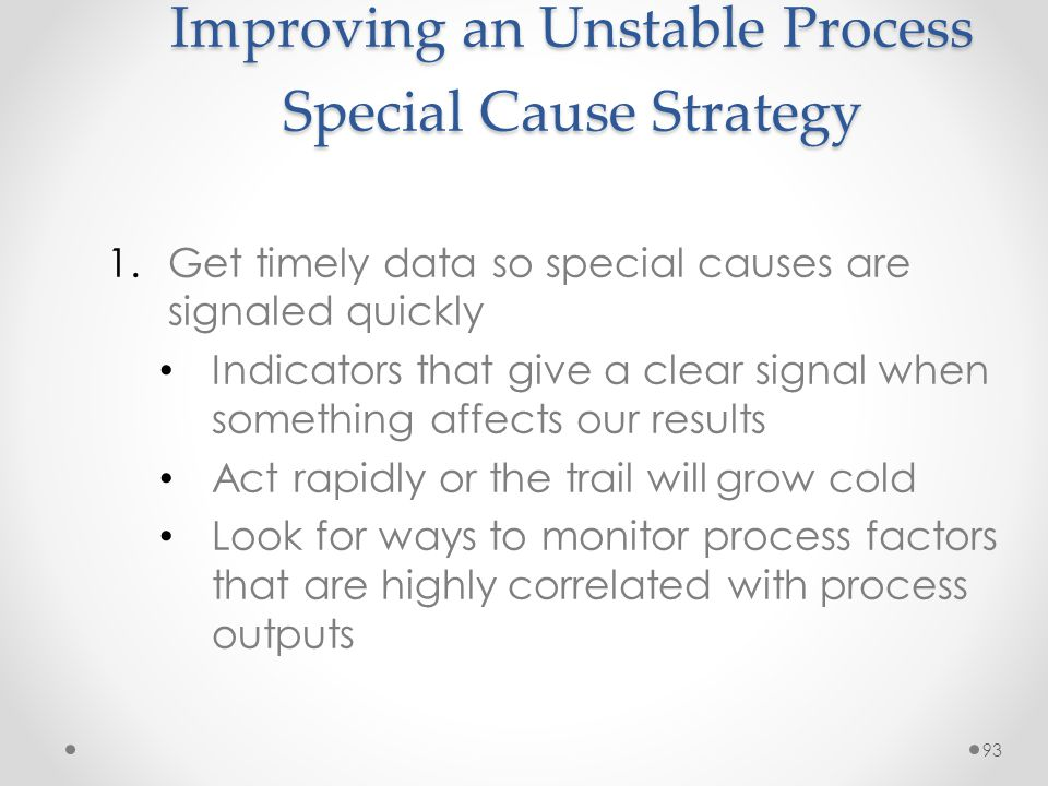 Improving an Unstable Process Special Cause Strategy