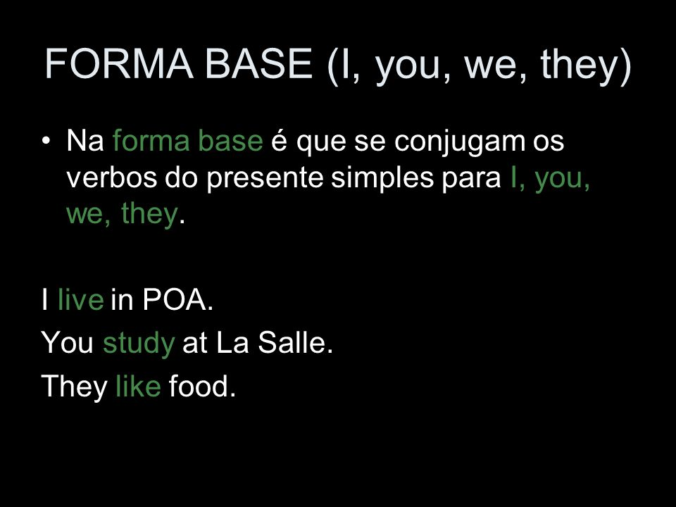 FORMA BASE (I, you, we, they)
